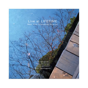 『 Live at LIFETIME 』 New York Standards Quartet