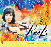 D-musica ���A��� ��R�e�@  2013.5.15�@Release�w Roots �x�@TOMOKO OMURA